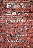 Education, Edukation, Edukashun by James…