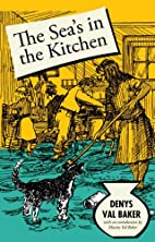 The Sea's in the Kitchen by Denys Val Baker