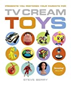 TV Cream Toys: Presents You Pestered Your…