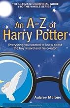 A-Z of Harry Potter by Aubrey Malone