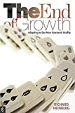 Heinberg, Richard: The End of Growth: Adapting to Our New Economic Reality
