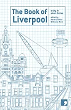 The Book of Liverpool: A City in Short…