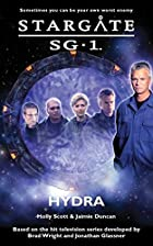 Stargate SG-1: Hydra by Holly Scott