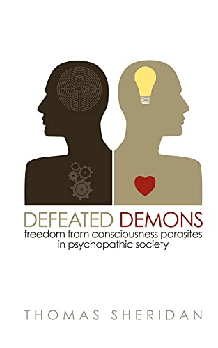 defeated-demons-freedom-from-consciousness-parasites-in-psychopathic-society
