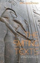 THE SMITING TEXTS (Egyptology adventure…