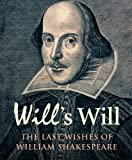 Trussler, Simon: Will's Will: The Last Wishes of William Shakespeare (National Archives)