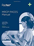 MRCP Paces Manual by Philip J. Smith