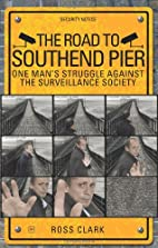 The Road to Southend Pier: One Man's…