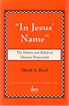 In Jesus' Name: The History and Beliefs of…