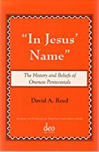 In Jesus Name - The History and Beliefs of…