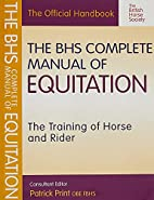 BHS Complete Manual of Equitation:…