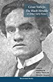 César Vallejo: The Black Heralds & Other Early Poems