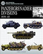 PANZERGRENADIER DIVISIONS, 1939-1945 (The…