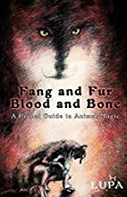 Fang and Fur, Blood and Bone: A Primal Guide…
