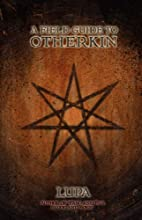 A Field Guide to Otherkin by Lupa