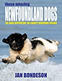 Bondeson, Jan: Those Amazing Newfoundland Dogs