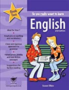 So You Really Want to Learn English: Book 2…