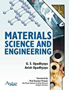Material Science and Engineering by G. S.…