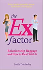 The Ex-factor by Emily Dubberley
