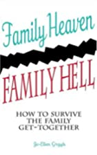 Family Heaven, Family Hell: How to Survive…