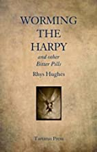 Worming the Harpy and Other Bitter Pills by…