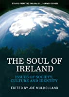 The Soul of Ireland: Issues of Society,…