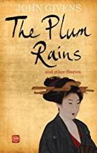 The Plum Rains & Other Stories by John…