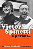 Spinetti, Victor: Up Front . . .: His Strictly Confidential Autobiography