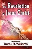 Williams, Derek: The Revelation of Jesus Christ