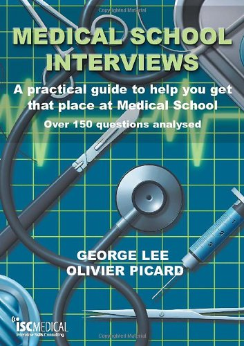 medical-school-interviews-a-practical-guide-to-help-you-get-that-place-at-medical-school-over-150-questions-analysed