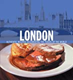 Williams, Chuck: London: Authentic Recipes Celebrating the Foods of the World