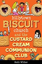 Hillytown Biscuit Church and the Custard…