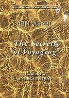 The Secrets of Voyaging: Kitab al-isfar 'an…