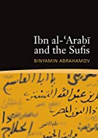 Ibn al-'Arabi and the Sufis by Binyamin…