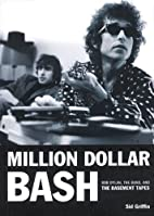 Million Dollar Bash: Bob Dylan, The Band,…