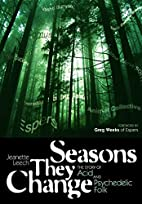 Seasons They Change: The Story of Acid and…