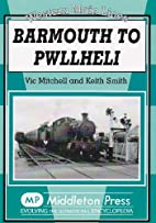Barmouth to Pwllheli by Vic Mitchell