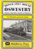 Branch Lines Around Oswestry: Gobowen, Tanat…