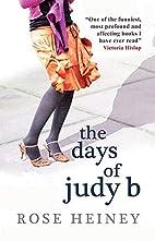 Days of Judy B by Rose Heiney