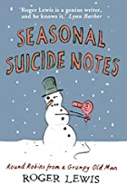 Seasonal Suicide Notes: My Life as it is…