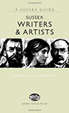 Sussex Writers & Artists (Sussex Guide) by…