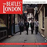 Schreuders, Piet: Beatles London: The Ultimate Guide to Over 400 Beatles Sites in and Around London