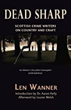 Dead Sharp: Scottish Crime Writers on…