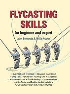 Flycasting Skills: for beginner and expert…