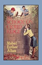The School on Cloud Ridge by Mabel Esther…