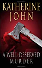A Well-deserved Murder by Katherine John