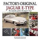 Jaguar E-Type: The Originality Guide to the…