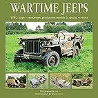 Wartime Jeeps: WW2 Jeeps - Prototypes,…
