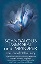 Scandalous Immoral and Improper: the Trial…