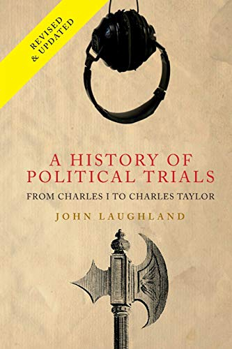a-history-of-political-trials-from-charles-i-to-charles-taylor